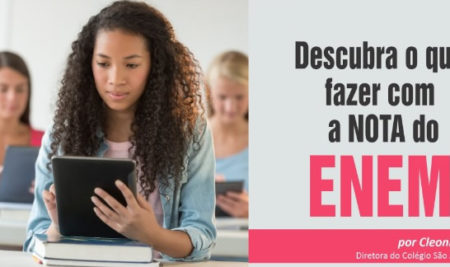 Descubra o que fazer com a nota do ENEM
